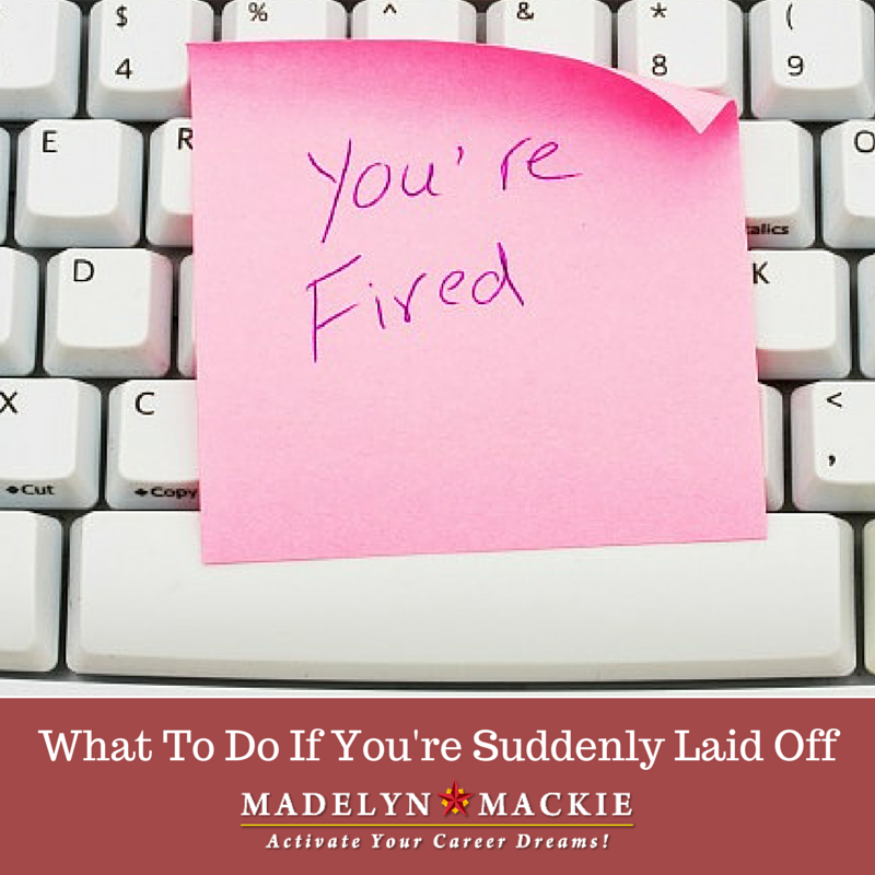 What To Do If You're Suddenly Laid Off