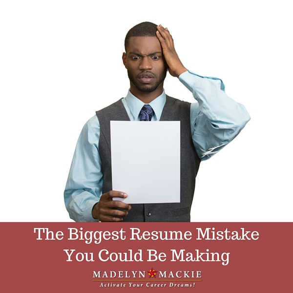 the biggest resume mistake you could be making