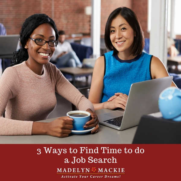 3 Ways to Find Time to do a Job Search
