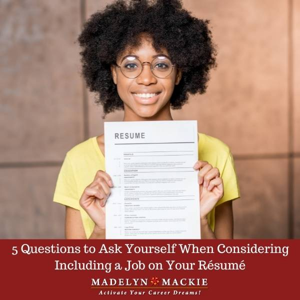 5 Questions to Ask Yourself When Considering Including a Job on Your Resume