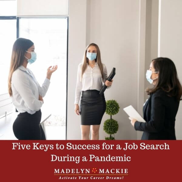 Five Keys to Success for a Job Search During a Pandemic