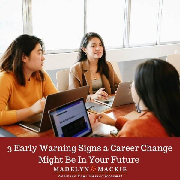 3 Early Warning Signs a Career Change Might Be In Your Future